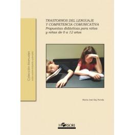 CM 47 - Trastornos del lenguaje y competencia comunicativa. Propuestas didácticas para niños y niñas de 0 a 12 años