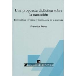 CE 38- Una propuesta didáctica sobre la narración.  Intercambiar vivencias y reconocerse en la escritura
