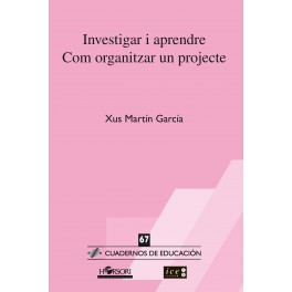 CE 67- Investigar i aprendre Com organitzar un projecte